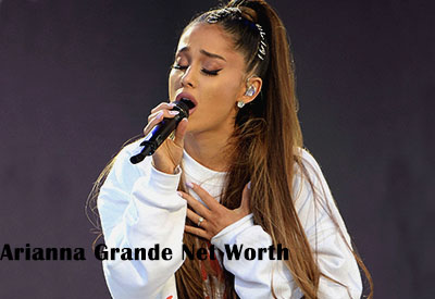 Arianna Grande Net Worth