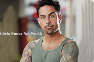 Chris Nunez Net Worth
