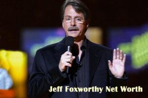 Jeff Foxworthy Net Worth
