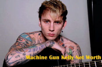 Machine Gun Kelly Net Worth