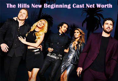 The Hills New Beginning Cast Net Worth