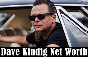 Dave Kindig Net Worth