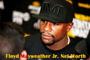 Floyd Mayweather Jr. Net Worth