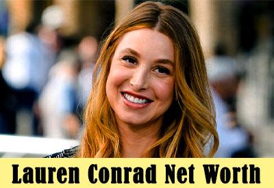 Lauren Conrad Net Worth