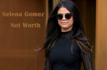 Selena Gomez Net Worth