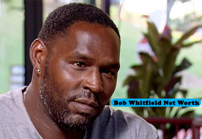 Bob Whitfield Net Worth