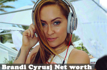 Brandi Cyrusj Net Worth