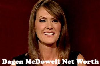 Dagen McDowell Net Worth