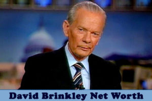 David Brinkley Net Worth