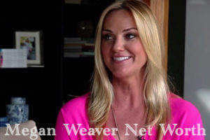 Megan Weaver Net Worth