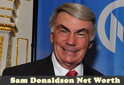 Sam Donaldson Net Worth