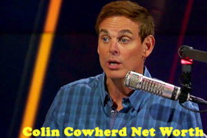 Colin Cowherd Net Worth